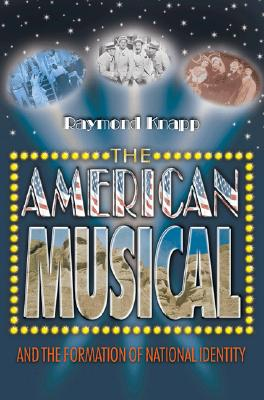 The American Musical & the Formation of National Identity By Knapp, Raymond